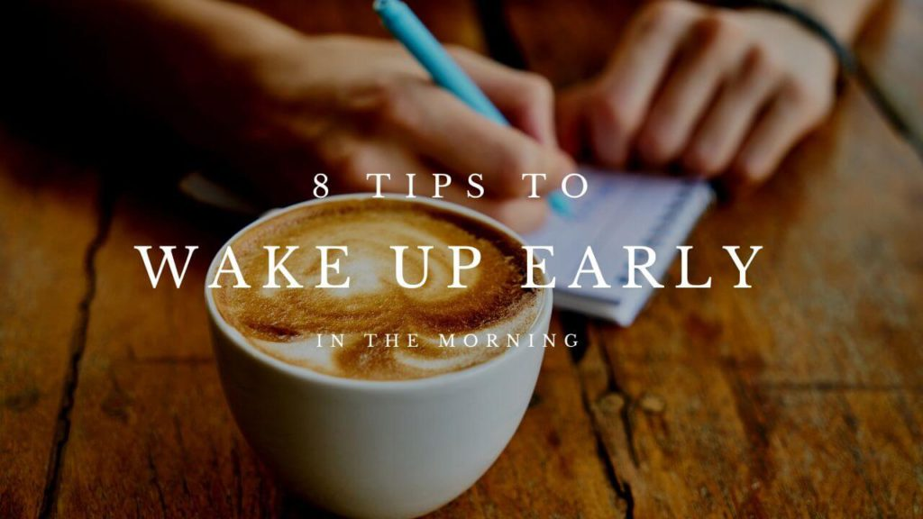 8 tips to wake up early in the morning