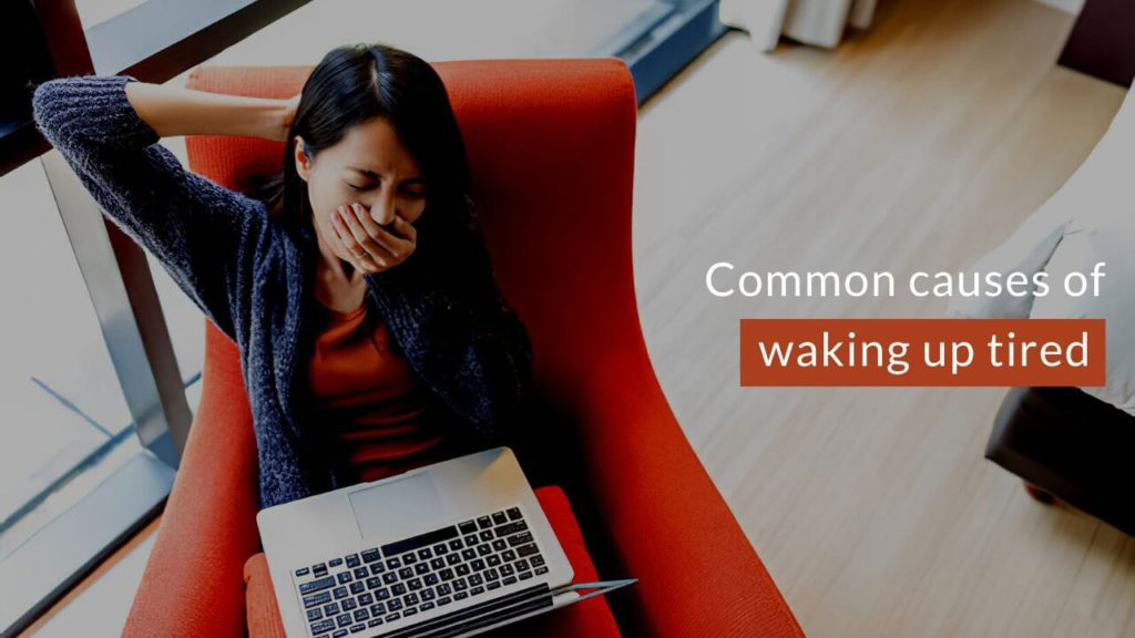 Common causes of waking up tired