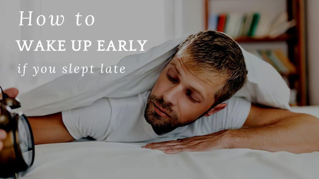 How to wake up early if you slept early