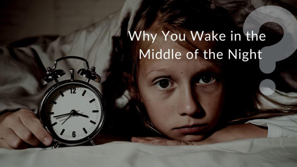 What causes you to wake up in the middle if the night