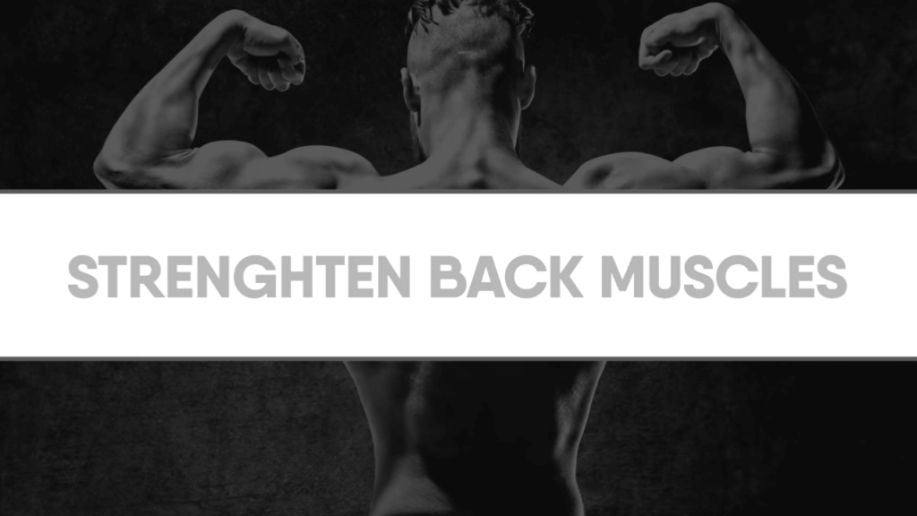 Strengthen back muscle