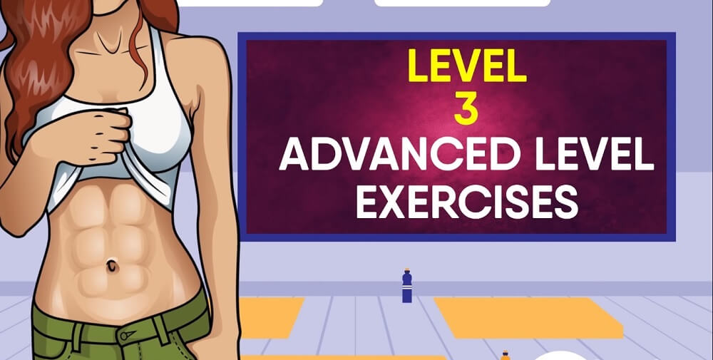 Level three: Advanced level exercises to get rid of stomach fat